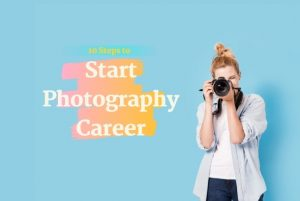 10 Steps to Start Photography Career