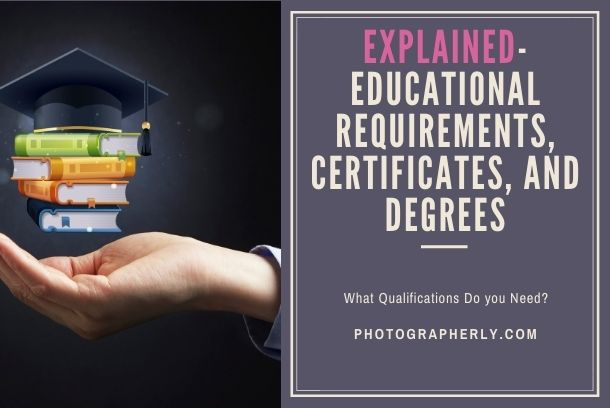 Qualifications and Education for Photography Career