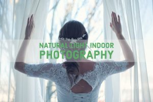 How To Natural Light Indoor Photography